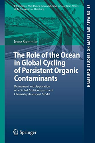 The Role of the Ocean in Global Cycling of Persistent Organic Contaminants: Refinement and Application of a Global Multicompartment ... Studies on Maritime Affairs, Band 18)