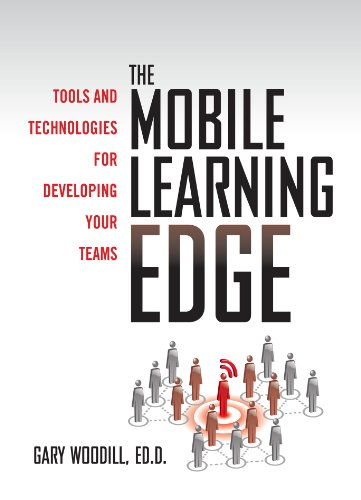 The Mobile Learning Edge: Tools and Technologies for Developing Your Teams (English Edition) -