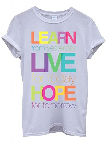 Learn Live Hope Quote Funny Hipster Swag White Weiß Damen Herren Men Women Unisex Top T-Shirt Weiß