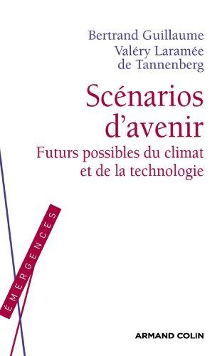 Scénarios d'avenir : Futurs possibles du climat et de la technologie (Hors Collection)