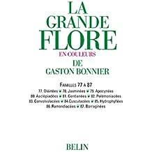 La grande Flore (Volume 12) - Famille 77 à 87: Famille 77 à 87