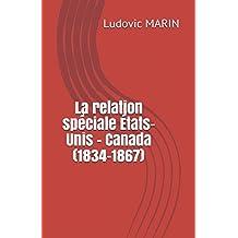 La relation spéciale États-Unis - Canada (1834-1867)