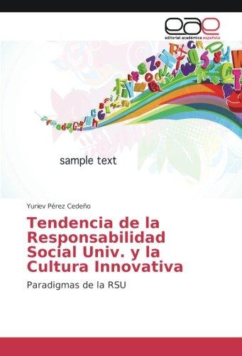 Tendencia de la Responsabilidad Social Univ. y la Cultura Innovativa: Paradigmas de la RSU por Yuriev Pérez Cedeño