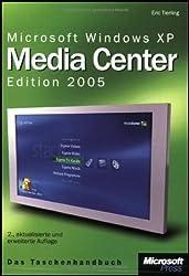 Microsoft Windows XP Media Center Edition 2005: Das Taschenhandbuch