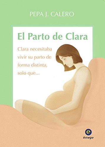 El Parto de Clara por Pepa J. Calero