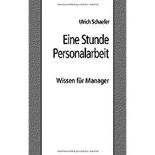 Eine Stunde Personalarbeit: Wissen für Manager