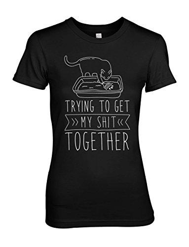 Komisch Cat I'm Trying To Get My Sh*t Together Damen T-Shirt Schwarz
