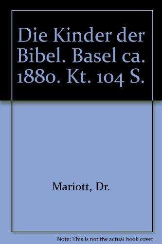 Die Kinder der Bibel. Basel ca. 1880. Kt. 104 S.