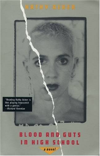 Blood and Guts in High School: A Novel by Kathy Acker (1994-01-11)