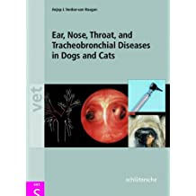 Ear, Nose, Throat and Tracheobronchial Diseases in Dogs and Cats
