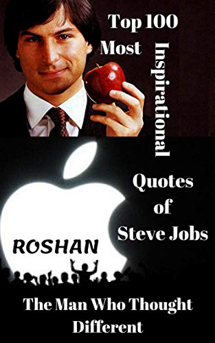 Top 100 Most Inspirational Business Quotes Of Steve Jobs Ebook
