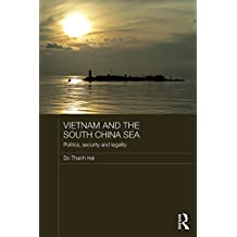Vietnam and the South China Sea: Politics, Security and Legality