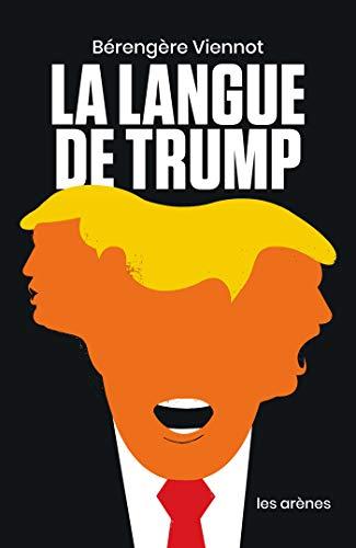 La Langue de Trump par Bérengère Viennot