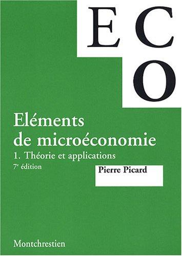Elments de microconomie : Tome 1, Thorie et applications