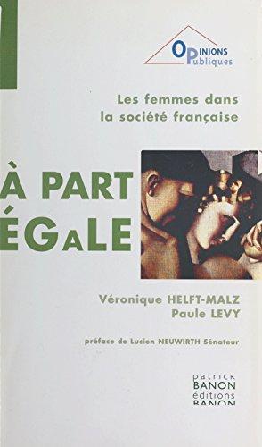 À part égale : les femmes dans la société française