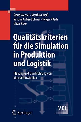 Qualitätskriterien für die Simulation in Produktion und Logistik: Planung und Durchführung von Simulationsstudien (VDI-Buch) (German Edition)