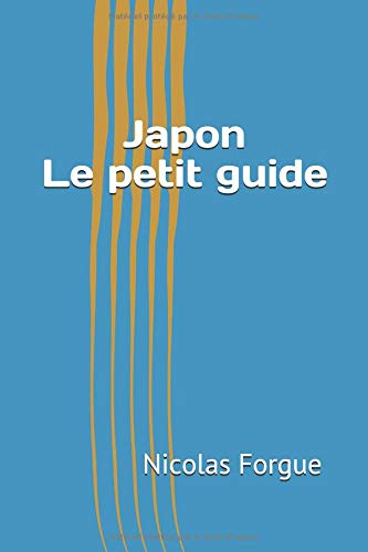 Japon : Le petit guide