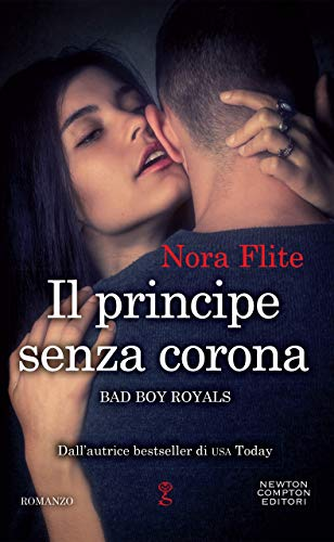 Il principe senza corona di [Flite, Nora]