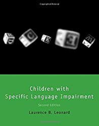 Children with Specific Language Impairment (Language, Speech, and Communication) by Laurence B. Leonard (2014-06-13)
