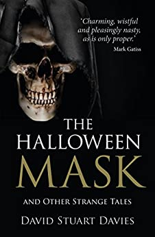 The Halloween Mask and Other Strange Tales by [Davies, David Stuart]