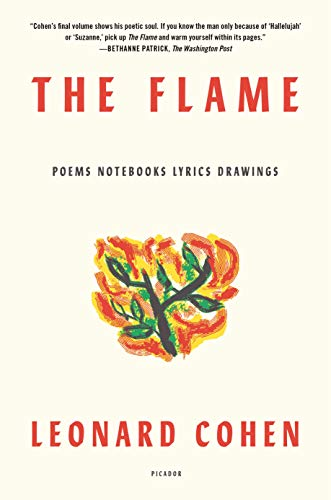 The Flame: Poems Notebooks Lyrics Drawings