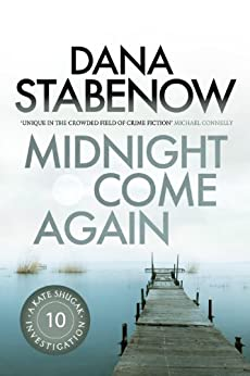 Midnight Come Again (A Kate Shugak Investigation Book 10) by [Stabenow, Dana]