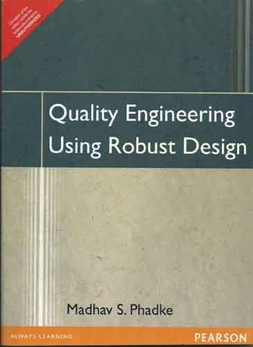 Quality Engineering Using Robust Design, 1e