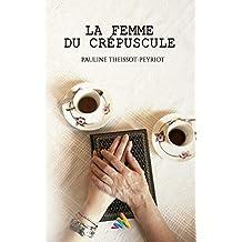 La femme du crépuscule (French Edition)