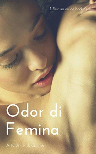 Couverture du livre Odor di Femina: 1. Sur un air de Rock'n'roll