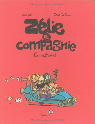 Zélie et Compagnie, Tome 4 : En voiture !