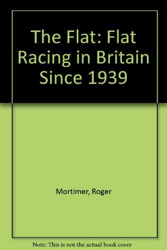 The Flat: Flat Racing in Britain Since 1939