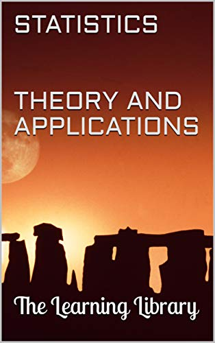 The Learning Library: Statistics: Theory and Applications (English Edition)