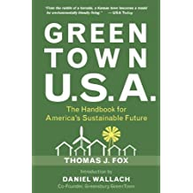 Green Town USA: The Handbook for America's Sustainable Future 1st edition by Fox, Thomas J. (2013) Paperback