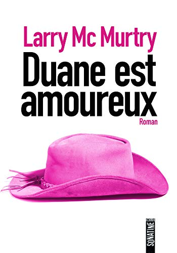 Duane est amoureux par Larry MCMURTRY