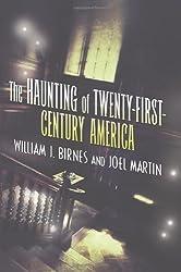 The Haunting of Twenty-First-Century America (The Haunting of America) by William J. Birnes (2013-12-17)