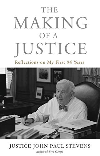 The Making of a Justice: Reflections on My First 94 Years (English Edition)