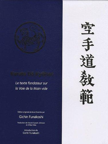 Karate Dô Kyôhan : Le texte fondateur sur la voie de la Main vide