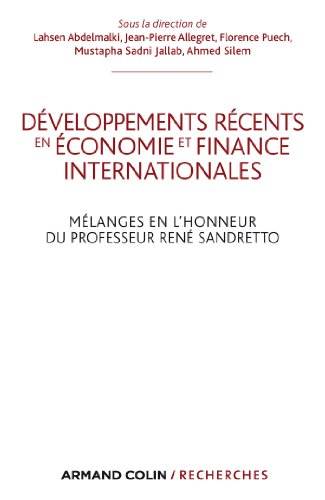 Développements récents en économie et finances internationales : Mélanges en l'honneur du Professeur René Sandretto (Hors Collection)