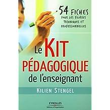 Le Kit pédagogique de l'enseignant: 54 fiches pour les filières techniques et professionnelles