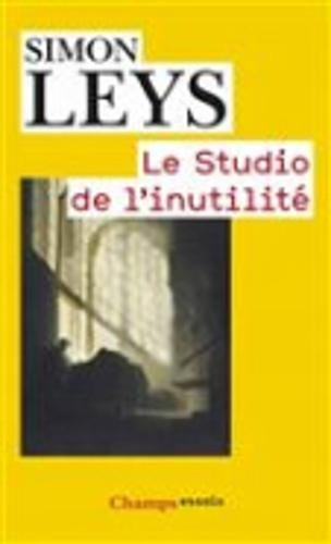 Le Studio de l'inutilité par Simon Leys