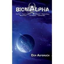 Biom Alpha: Der Aufbruch
