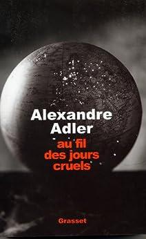Au fil des jours cruels, 1992-2002 (Documents Français) par [Adler, Alexandre]