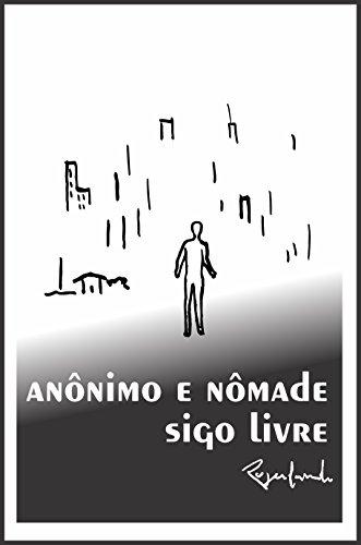 Anônimo e nômade sigo livre (Portuguese Edition) por Rogerlando Cavalcante
