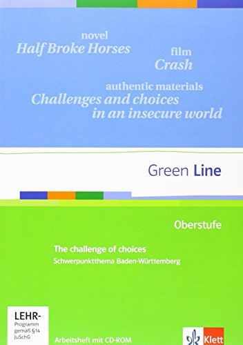 Green Line Oberstufe Baden-Württemberg. Schwerpunktthema Abitur: The challenge of choices: Arbeitsheft mit CD-ROM Klasse 11/12 (G8); Klasse 12/13 (G9) (Green Line Oberstufe. Ausgabe ab 2015)