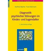 Diagnostik psychischer Störungen im Kindes- und Jugendalter (Leitfaden Kinder- und Jugendpsychotherapie)
