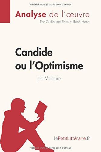 Candide ou l'Optimisme de Voltaire (Analyse de l'oeuvre): Comprendre la littérature avec lePetitLittéraire.fr