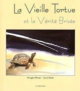 La vieille tortue et la vérité brisée