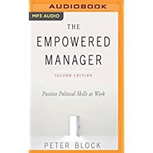 The Empowered Manager, Second Edition: Positive Political Skills at Work