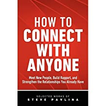 [(How to Connect with Anyone - Meet New People)] [Author: Steve Pavlina] published on (January, 2011)