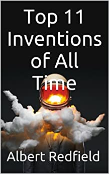 One Simple Idea: Top 11 Inventions of All Time by [Redfield, Albert]